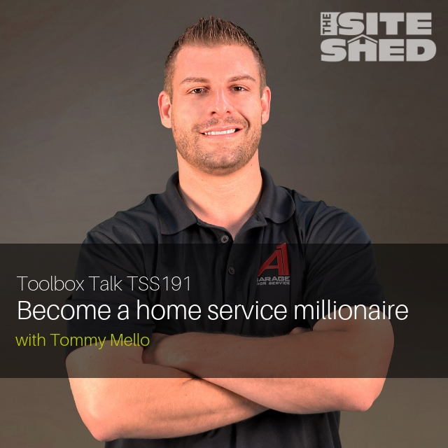 #191 | Tommy Mello – Become A Home Service Millionaire